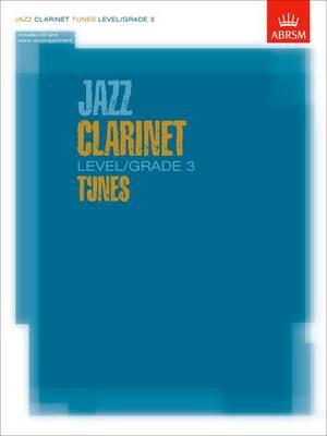 Jazz Clarinet Level/Grade 3 Tunes/Part & Score & CD - ABRSM Exam Pieces
