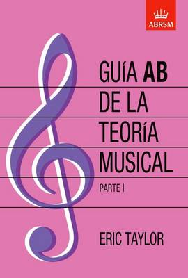 Guia AB de la teoria musical Parte 1: Spanish edition (Sheet music)