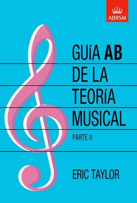 Guia AB de la teoria musical Parte 2: Spanish edition (Sheet music)