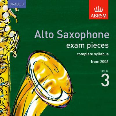 Alto Saxophone Exam Recordings, from 2006, Grade 3, Complete 2006 - ABRSM Exam Pieces (CD-Audio)