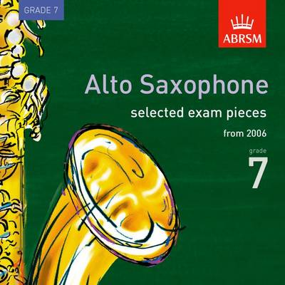 Selected Alto Saxophone Exam Recordings, from 2006, Grade 7 2006 - ABRSM Exam Pieces (CD-Audio)