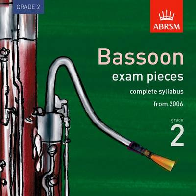 Complete Bassoon Exam Recordings, from 2006, Grade 2 2006 - ABRSM Exam Pieces (CD-Audio)