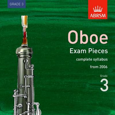 Complete Oboe Exam Recordings, from 2006, Grade 3 2006 - ABRSM Exam Pieces (CD-Audio)