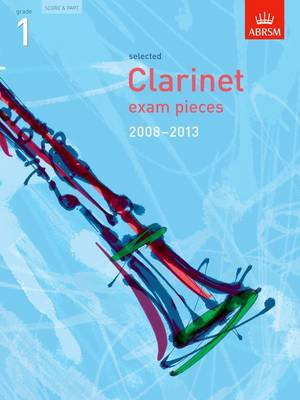 Selected Clarinet Exam Pieces 2008-2013, Grade 1, Score & Part - ABRSM Exam Pieces (Sheet music)