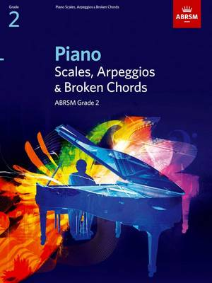 Piano Scales, Arpeggios & Broken Chords, Grade 2 - ABRSM Scales & Arpeggios (Sheet music)