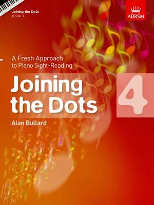 Joining the Dots, Book 4 (Piano): A Fresh Approach to Piano Sight-Reading - Joining the dots (ABRSM) (Sheet music)