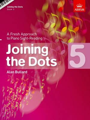 Joining the Dots, Book 5 (Piano): A Fresh Approach to Piano Sight-Reading - Joining the dots (ABRSM) (Sheet music)