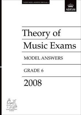 Theory of Music Exams Model Answers, Grade 6, 2008 - Theory of Music Exam Papers & Answers (ABRSM) (Sheet music)