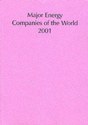 Major Energy Companies of the World 2001 2001 (Paperback)