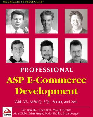 Professional E-commerce Development with ASP, VB, SQL Server 2000 and COM+ (Paperback)