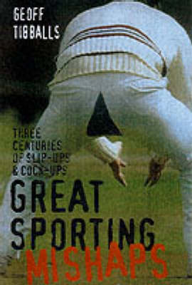 GREAT SPORTING MISHAPS (Paperback)