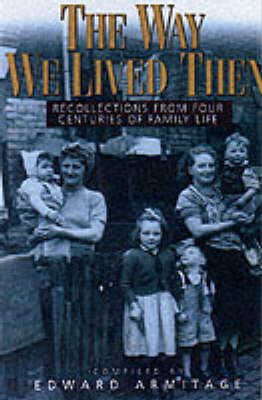 WAY WE LIVED THEN (Hardback)