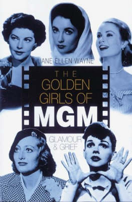 The Golden Girls of MGM: Glamour and Grief (Paperback)