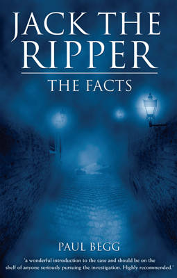 Jack The Ripper: The Facts (Paperback)