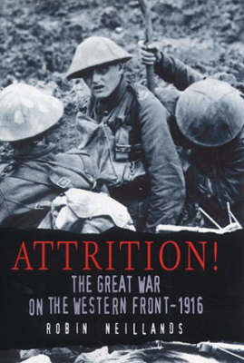 Attrition!: The Great War on the Western Front 1916 (Paperback)