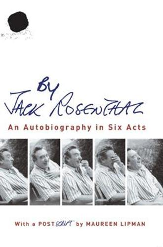 By Jack Rosenthal: An Autobiography in Six Acts (Paperback)