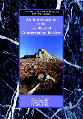An Introduction to the Geological Conservation Review - Geological Conservation Review Series 1 (Hardback)