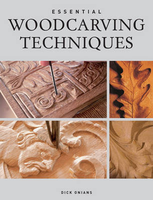 Essential Woodcarving Techniques (Paperback)