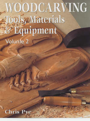 Woodcarving: v. 2: Tools, Materials and Equipment (Paperback)