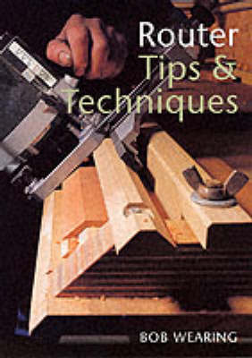 Router Tips and Techniques (Paperback)
