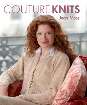 Couture Knits by Jean Moss (Hardback)