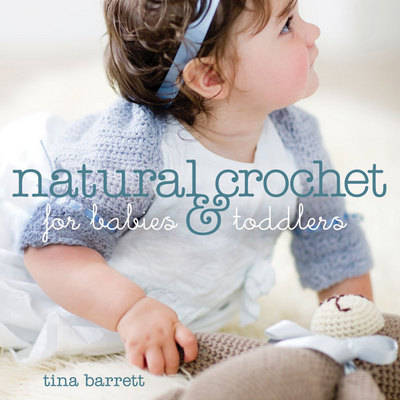 Natural Crochet for Babies and Toddlers (Paperback)