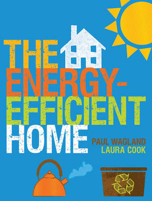 The Energy-efficient Home (Paperback)