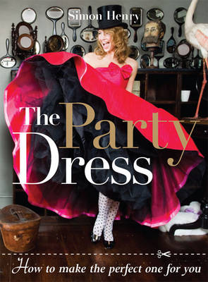 The Party Dress: How to Make the Perfect One for You (Paperback)