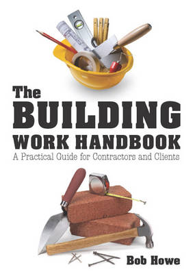 The Building Work Handbook: A Practical Guide for Contractors and Clients (Paperback)