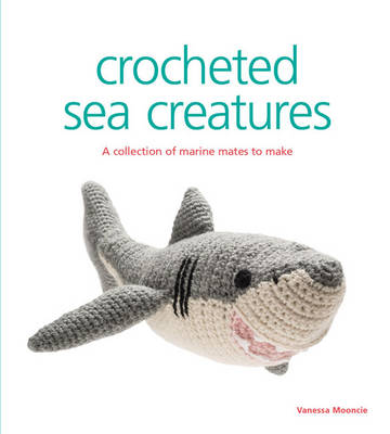 Crocheted Sea Creatures: A Collection of Marine Mates to Make - Knitted (Paperback)