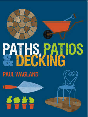 Paths, Patios and Decking (Paperback)