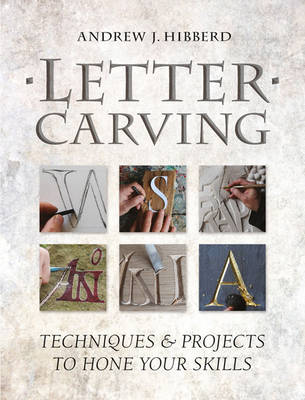 Letter Carving: Techniques and Projects to Sharpen Your Skills (Paperback)