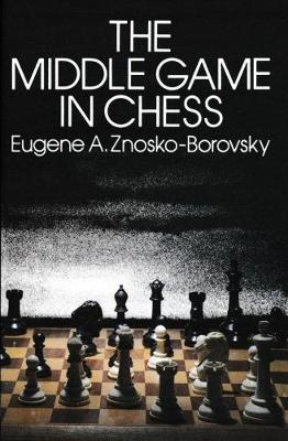 The Middle Game in Chess (Paperback)