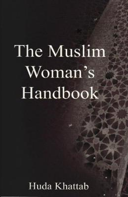 The Muslim Woman's Handbook (Paperback)