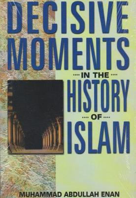 Decisive Moments in the History of Islam (Paperback)