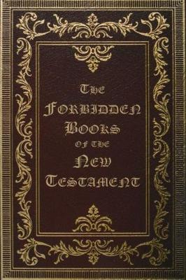 The Forbidden Books of the New Testament (Paperback)