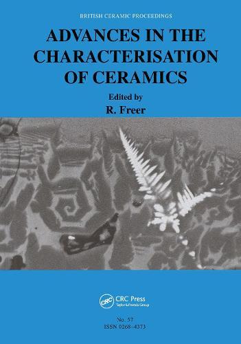 Advances in the Characterisation of Ceramics (Hardback)