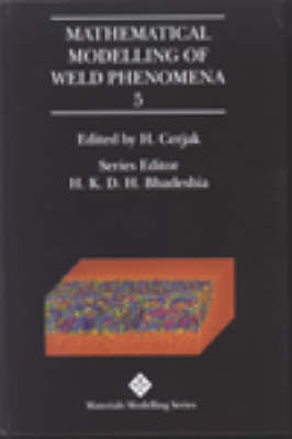 Mathematical Modelling of Weld Phenomena: No. 5 (Hardback)