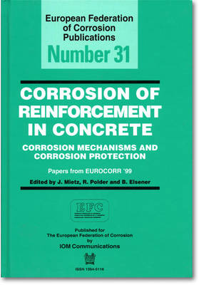 Corrosion of Reinforcement in Concrete (EFC 31): Corrosion Mechanisms and Corrosion Protection - European Federation of Corrosion Publications (Hardback)