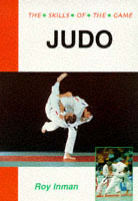 Judo - The Skills of the Game (Paperback)