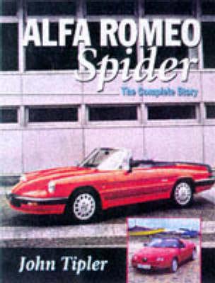 Alfa Romeo Spider: the Complete Story (Hardback)