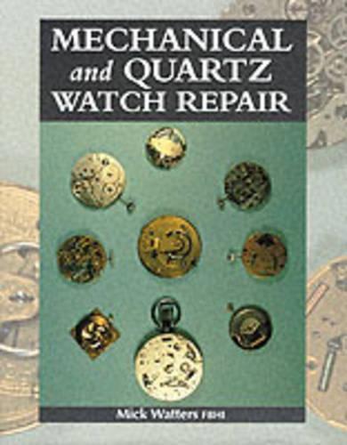 Mechanical and Quartz Watch Repair (Hardback)