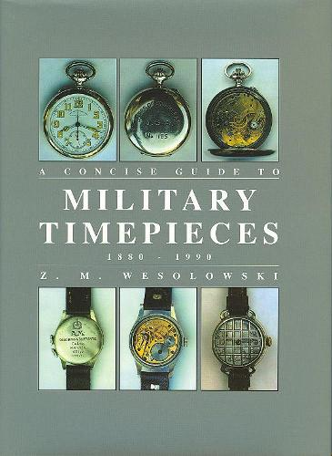 Concise Guide to Military Timepieces (Hardback)