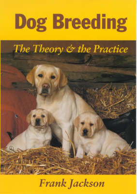 Dog Breeding: The Theory and the Practice (Paperback)