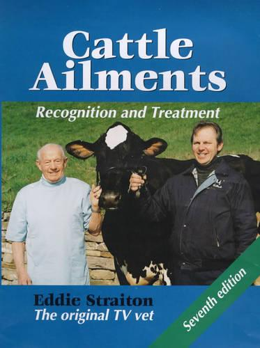 Cattle Ailments: Recognition and Treatment (Hardback)