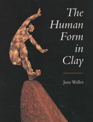 The Human Form in Clay (Hardback)