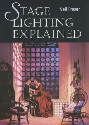 Stage Lighting Explained (Paperback)
