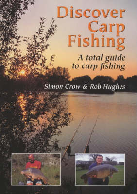 Discover Carp Fishing: A total guide to carp fishing (Paperback)