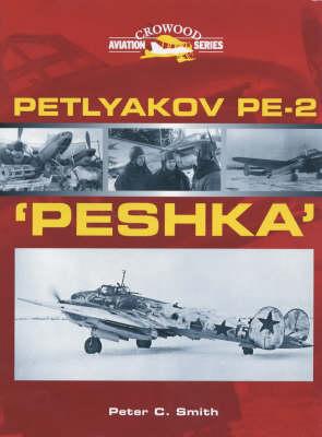 Petlyakov PE-2 Peshka - Crowood Aviation (Hardback)