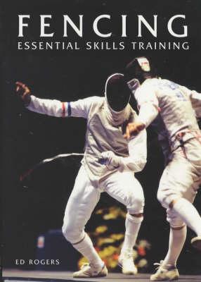 Fencing: Essential Skills Training (Paperback)